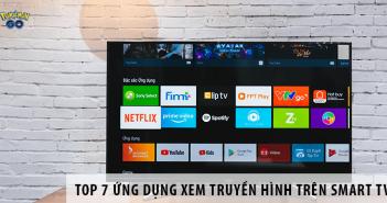 Top 7 ứng dụng xem truyền hình trên Smart TV phổ biến nhất